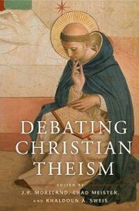 Foto Cover di Debating Christian Theism, Ebook inglese di  edito da Oxford University Press
