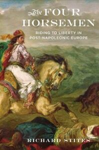 Ebook in inglese Four Horsemen: Riding to Liberty in Post-Napoleonic Europe Stites, Richard