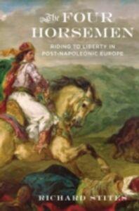 Foto Cover di Four Horsemen: Riding to Liberty in Post-Napoleonic Europe, Ebook inglese di Richard Stites, edito da Oxford University Press