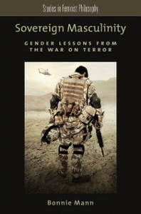 Ebook in inglese Sovereign Masculinity: Gender Lessons from the War on Terror Mann, Bonnie