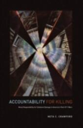 Accountability for Killing: Moral Responsibility for Collateral Damage in America's Post-9/11 Wars