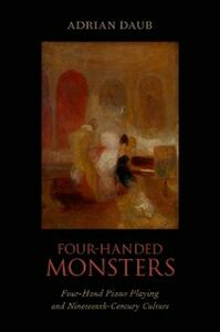 Ebook in inglese Four-Handed Monsters: Four-Hand Piano Playing and Nineteenth-Century Culture Daub, Adrian