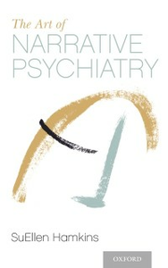 Ebook in inglese Art of Narrative Psychiatry: Stories of Strength and Meaning Hamkins, SuEllen