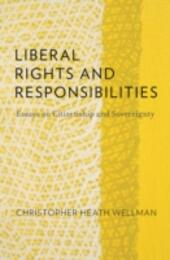 Liberal Rights and Responsibilities: Essays on Citizenship and Sovereignty