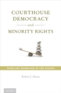 Ebook in inglese Courthouse Democracy and Minority Rights: Same-Sex Marriage in the States Hume, Robert J.