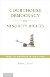Courthouse Democracy and Minority Rights: Same-Sex Marriage in the States