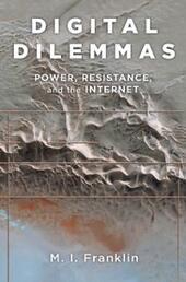 Digital Dilemmas: Power, Resistance, and the Internet