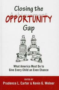 Closing the Opportunity Gap: What America Must Do to Give Every Child an Even Chance - cover