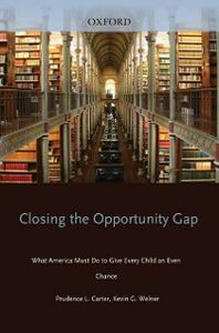 Foto Cover di Closing the Opportunity Gap: What America Must Do to Give Every Child an Even Chance, Ebook inglese di  edito da Oxford University Press