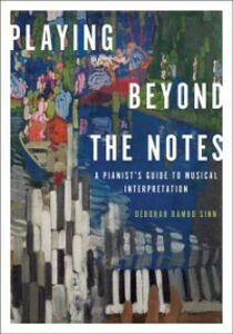 Ebook in inglese Playing Beyond the Notes: A Pianist's Guide to Musical Interpretation Sinn, Deborah Rambo