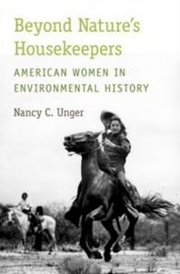 Ebook in inglese Beyond Nature's Housekeepers: American Women in Environmental History Unger, Nancy C.
