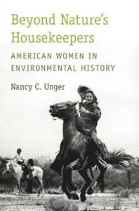 Foto Cover di Beyond Nature's Housekeepers: American Women in Environmental History, Ebook inglese di Nancy C. Unger, edito da Oxford University Press