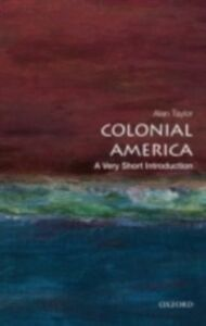 Ebook in inglese Colonial America: A Very Short Introduction Taylor, Alan