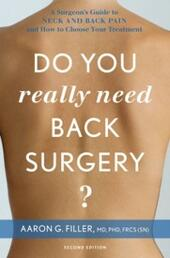 Do You Really Need Back Surgery?: A Surgeon's Guide to Neck and Back Pain and How to Choose Your Treatment