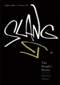 Ebook in inglese Slang: The People's Poetry Adams, Michael