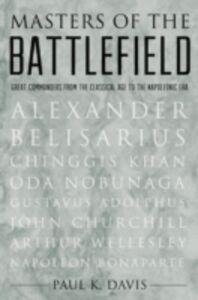 Foto Cover di Masters of the Battlefield: Great Commanders From the Classical Age to the Napoleonic Era, Ebook inglese di Paul K. Davis, edito da Oxford University Press