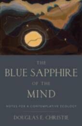 Blue Sapphire of the Mind: Notes for a Contemplative Ecology