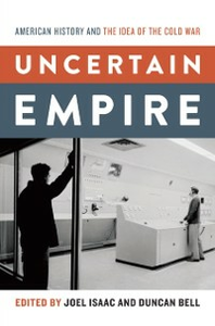 Ebook in inglese Uncertain Empire: American History and the Idea of the Cold War -, -