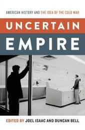 Uncertain Empire: American History and the Idea of the Cold War