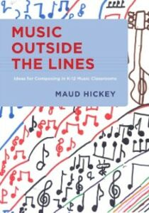 Foto Cover di Music Outside the Lines: Ideas for Composing in K-12 Music Classrooms, Ebook inglese di Maud Hickey, edito da Oxford University Press