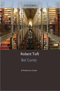 Ebook in inglese Bel Canto: A Performer's Guide Toft, Robert