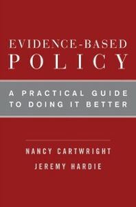 Ebook in inglese Evidence-Based Policy: A Practical Guide to Doing It Better Cartwright, Nancy , Hardie, Jeremy