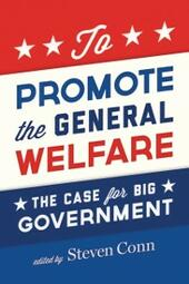 To Promote the General Welfare: The Case for Big Government