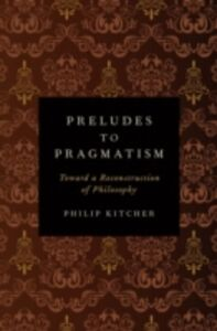 Foto Cover di Preludes to Pragmatism: Toward a Reconstruction of Philosophy, Ebook inglese di Philip Kitcher, edito da Oxford University Press