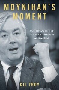 Foto Cover di Moynihan's Moment: America's Fight Against Zionism as Racism, Ebook inglese di Gil Troy, edito da Oxford University Press