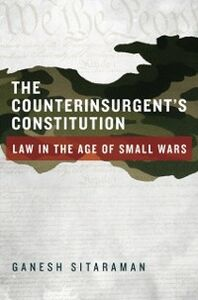 Ebook in inglese Counterinsurgent's Constitution: Law in the Age of Small Wars Sitaraman, Ganesh