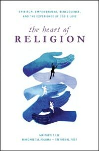 Foto Cover di Heart of Religion: Spiritual Empowerment, Benevolence, and the Experience of God's Love, Ebook inglese di AA.VV edito da Oxford University Press