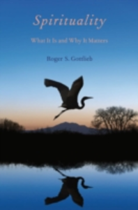 Ebook in inglese Spirituality: What It Is and Why It Matters Gottlieb, Roger S.