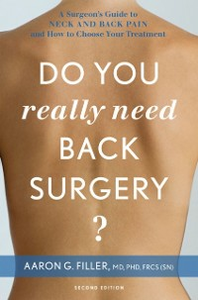 Ebook in inglese Do You Really Need Back Surgery?: A Surgeon's Guide to Neck and Back Pain and How to Choose Your Treatment Filler, Aaron G.