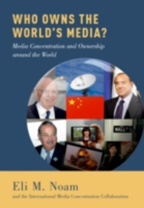 Ebook in inglese Who Owns the Worlds Media?: Media Concentration and Ownership around the World Concentration Collaboration, The International Media , Noam, Eli M.