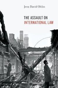 Foto Cover di Assault on International Law, Ebook inglese di Jens David Ohlin, edito da Oxford University Press