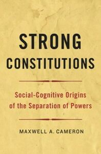 Ebook in inglese Strong Constitutions: Social-Cognitive Origins of the Separation of Powers Cameron, Maxwell A.