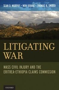 Foto Cover di Litigating War: Mass Civil Injury and the Eritrea-Ethiopia Claims Commission, Ebook inglese di AA.VV edito da Oxford University Press