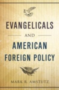 Ebook in inglese Evangelicals and American Foreign Policy Amstutz, Mark R.