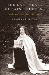 Ebook in inglese Last Years of Saint Therese: Doubt and Darkness, 1895-1897 Nevin, Thomas R.