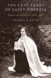 Last Years of Saint Therese: Doubt and Darkness, 1895-1897