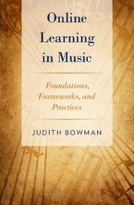 Ebook in inglese Online Learning in Music: Foundations, Frameworks, and Practices Bowman, Judith