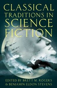 Foto Cover di Classical Traditions in Science Fiction, Ebook inglese di  edito da Oxford University Press