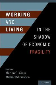 Working and Living in the Shadow of Economic Fragility - Marion Crain,Michael Sherraden - cover