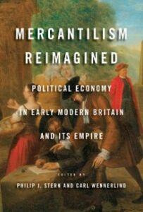 Foto Cover di Mercantilism Reimagined: Political Economy in Early Modern Britain and Its Empire, Ebook inglese di  edito da Oxford University Press