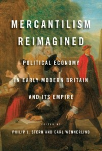 Ebook in inglese Mercantilism Reimagined: Political Economy in Early Modern Britain and Its Empire -, -