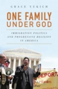 Ebook in inglese One Family Under God: Immigration Politics and Progressive Religion in America Yukich, Grace
