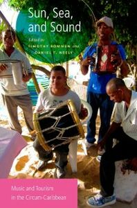 Foto Cover di Sun, Sea, and Sound: Music and Tourism in the Circum-Caribbean, Ebook inglese di  edito da Oxford University Press