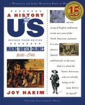 History of US: Making Thirteen Colonies: 1600-1740 A History of US Book Two
