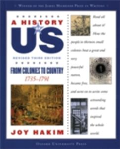 Ebook in inglese History of US: From Colonies to Country: 1735-1791 A History of US Book Three Hakim, Joy