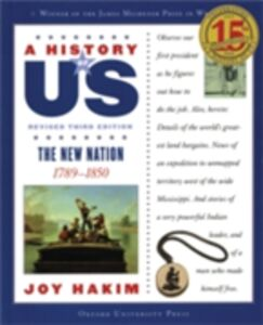 Foto Cover di History of US: The New Nation: 1789-1850 A History of US Book Four, Ebook inglese di Joy Hakim, edito da Oxford University Press
